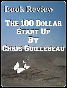 Book Review of The $100 Startup by Chris Guillebeau