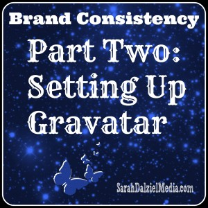 Brand Consistency: Getting Gravatar to put Your Face to Your Name