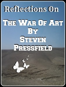 Reflections on the War of Art by Steven Pressfield