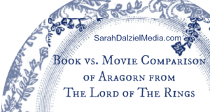 Book vs. Movie Comparison of Aragorn from The Lord of The Rings