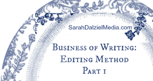 Business of Writing: Editing Method Part 1