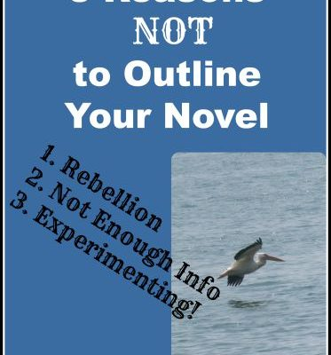 Three Reasons You Shouldn't Outline Your Novel