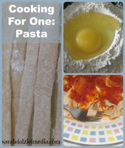 Cooking for One: Homemade Pasta in Under An Hour