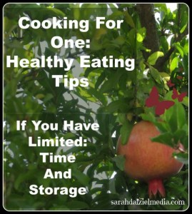 Cooking for One: Eating Healthy with limited time and storage