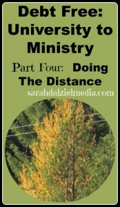 Debt Free from University to Ministry Part Four: Doing the distance Online learning while working