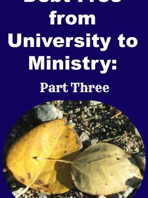 Debt Free University to Ministry: Part 3, Value based spending