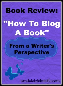 Book Review from a Writer's perspective: How to Blog a Book