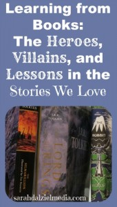 Learning from Books: The Heroes, Villains, and Lessons in the Stories We Love