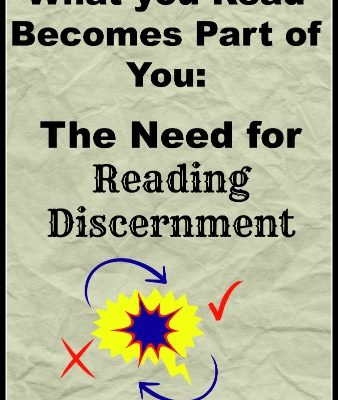What You Read Becomes Part of You: The Need for Reading Discernment