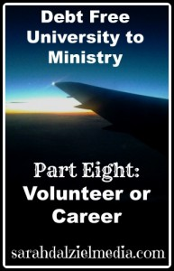 Debt Free University to Ministry Part Eight: Paid Ministry vs. Volunteer