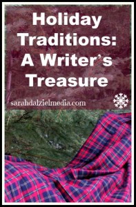 Holiday Traditions: A Writer's Treasure