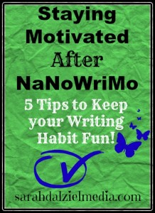 Keeping Motivated Writing Habits after NaNoWriMo