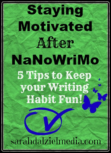 Staying Motivated After NaNoWriMo