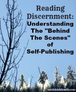 Being a Discerning Reader: Understanding Some of the Challenges of Self-Publishing