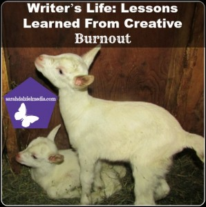 Writer's Life: Lessons Learned From Creative Burnout