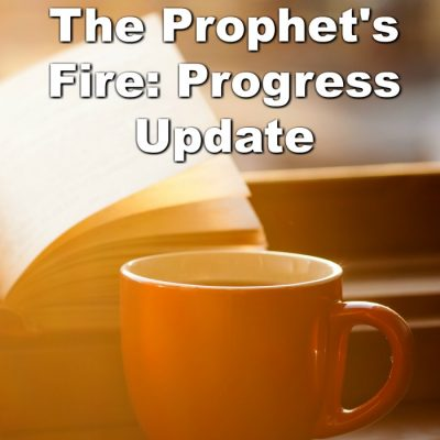 The Prophet's Fire: Progress Update